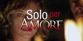 Film Tv - Solo per amore